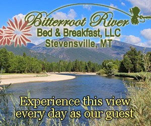 Bitterroot River Bed & Breakfast : Overlooking the Bitterroot River, our 4-suite B&B enjoys a country setting, ideal for those seeking solitude, yet close to fine dining, hiking & attractions. $99-$155/night.